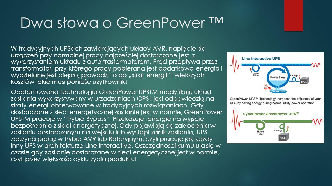 Dwa słowa o GreenPower ™ W tradycyjnych UPSach zawierających układy AVR, napięcie do urządzeń przy normalnej pracy najczęściej dostarczane jest z wykorzystaniem układu z auto trasformatorem.
