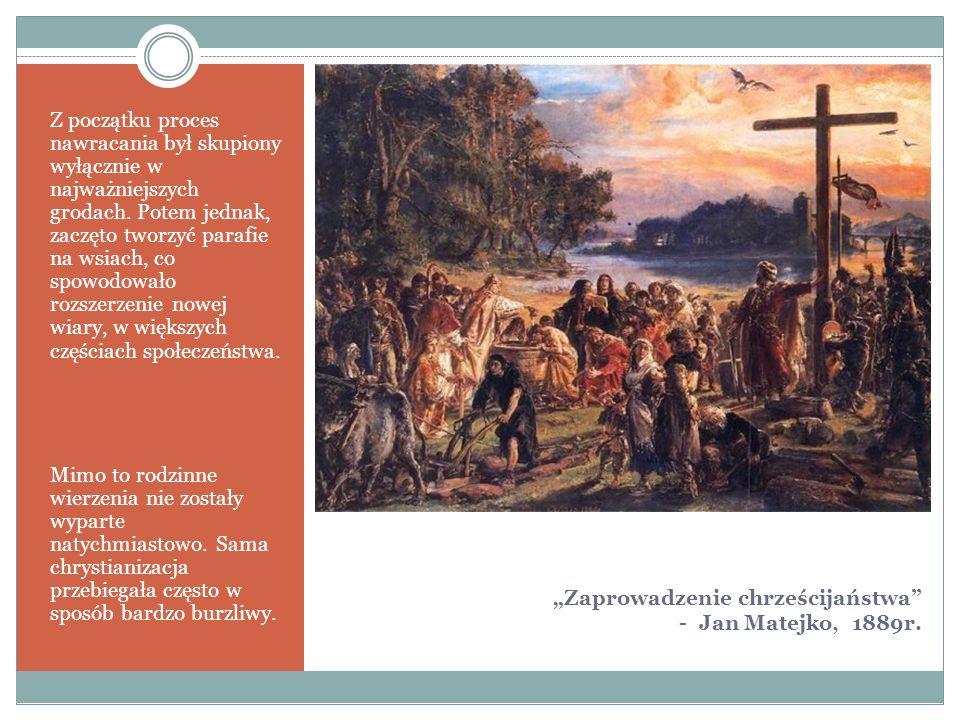 """""""Zaprowadzenie chrześcijaństwa"""" - Jan Matejko, 1889r. Z początku proces nawracania był skupiony wyłącznie w najważniejszych grodach. Potem jednak, zac"""