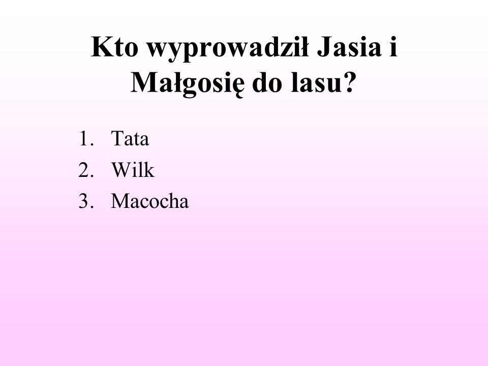 Z czego zbudowana była chatka czarownicy w baśni o Jasiu i Małgosi? 1.z lukru 2.z czekolady 3.z piernika