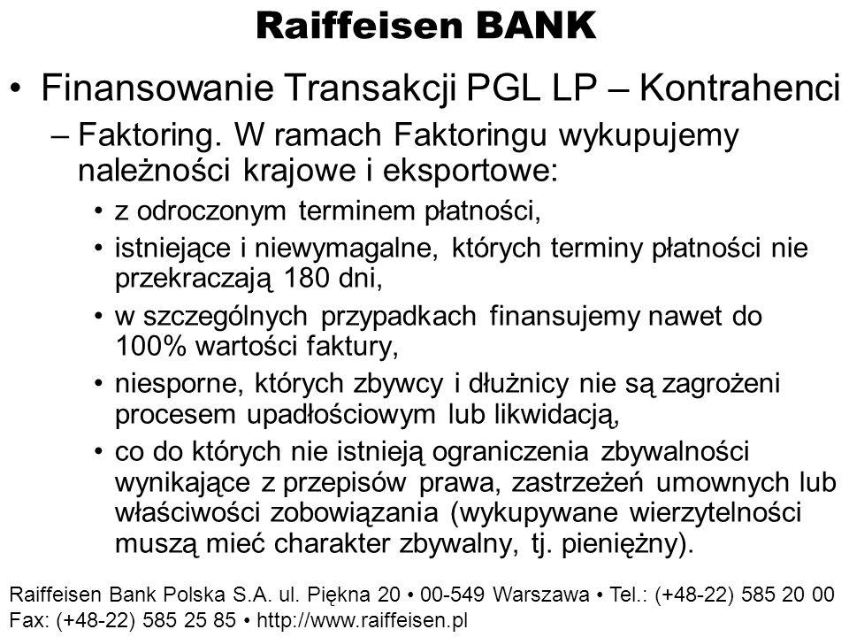 Raiffeisen BANK Finansowanie Transakcji PGL LP – Kontrahenci –Gwarancje bankowe: płatnicze, dobrego wykonania kontraktu, zwrotu zaliczki, wadialne, celne, poręczenia na wekslach (awale).