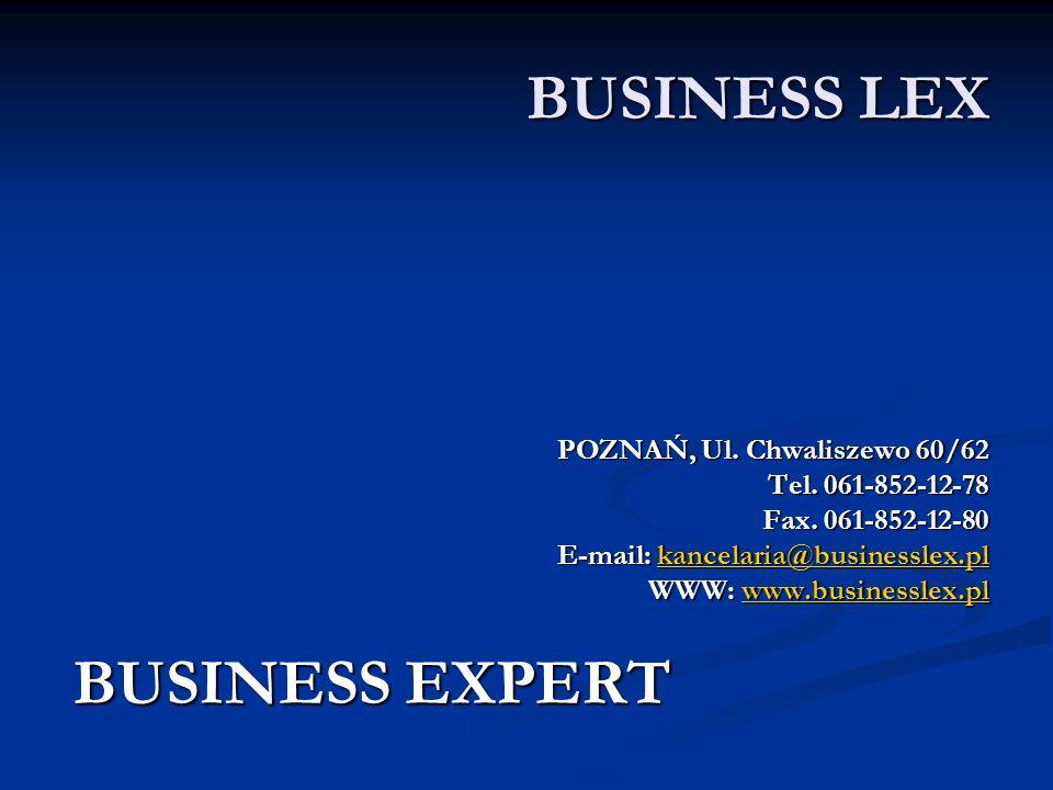 BUSINESS LEX POZNAŃ, Ul. Chwaliszewo 60/62 Tel. 061-852-12-78 Fax.