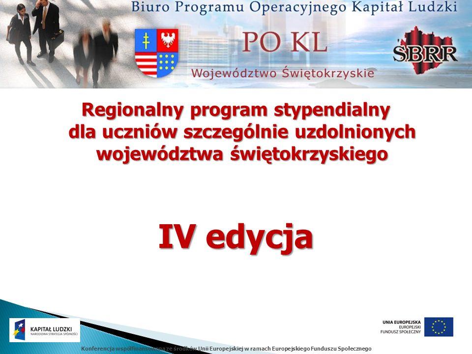 Konferencja współfinansowana ze środków Unii Europejskiej w ramach Europejskiego Funduszu Społecznego Regionalny program stypendialny dla uczniów szcz
