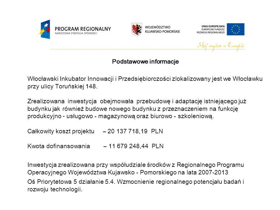 Podstawowe informacje Włocławski Inkubator Innowacji i Przedsiębiorczości zlokalizowany jest we Włocławku przy ulicy Toruńskiej 148.