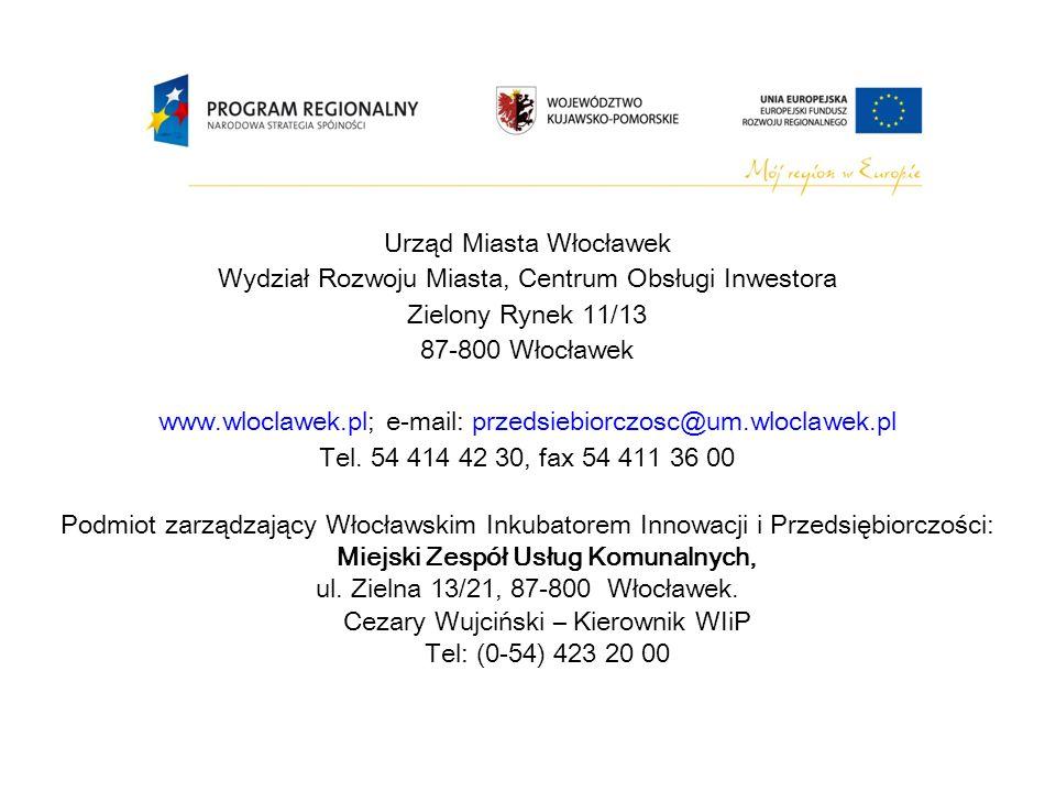 Urząd Miasta Włocławek Wydział Rozwoju Miasta, Centrum Obsługi Inwestora Zielony Rynek 11/13 87-800 Włocławek www.wloclawek.pl; e-mail: przedsiebiorczosc@um.wloclawek.pl Tel.