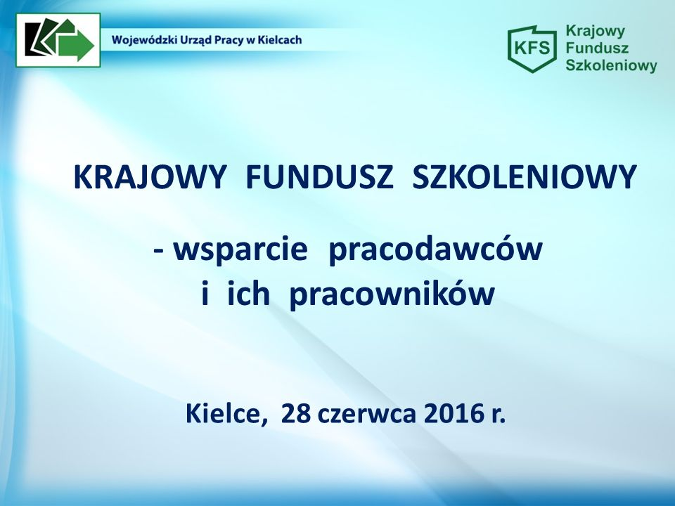- wsparcie pracodawców i ich pracowników Kielce, 28 czerwca 2016 r.