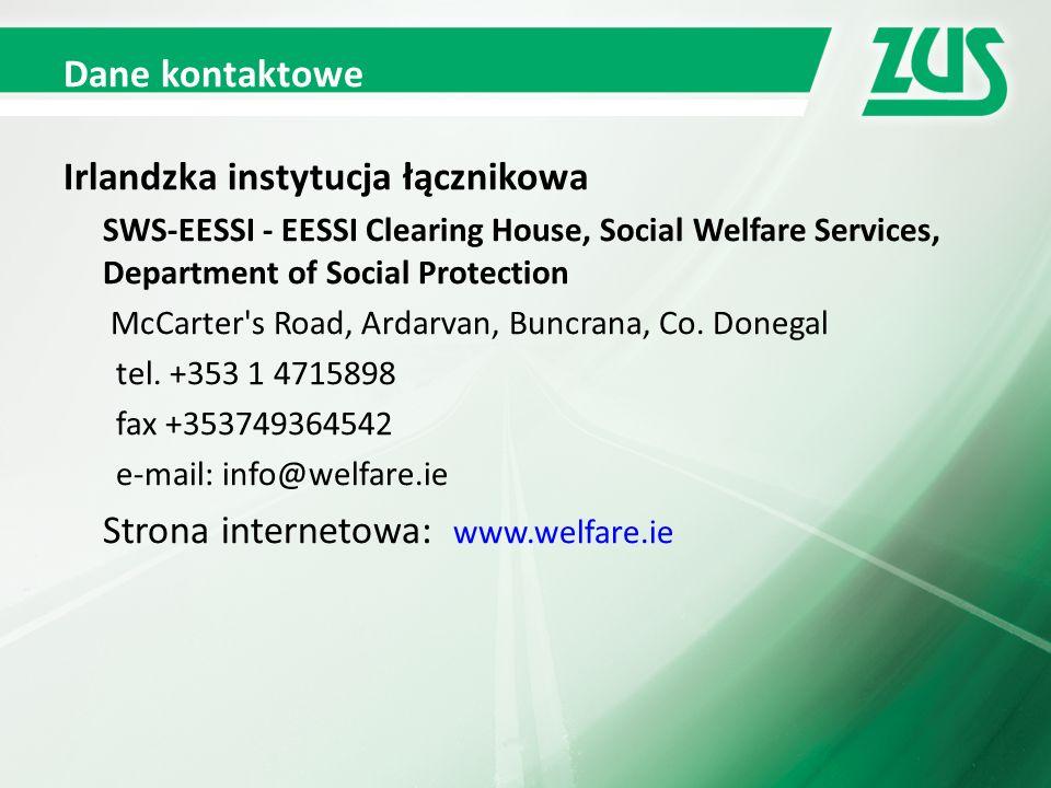 Dane kontaktowe Irlandzka instytucja łącznikowa SWS-EESSI - EESSI Clearing House, Social Welfare Services, Department of Social Protection McCarter s Road, Ardarvan, Buncrana, Co.