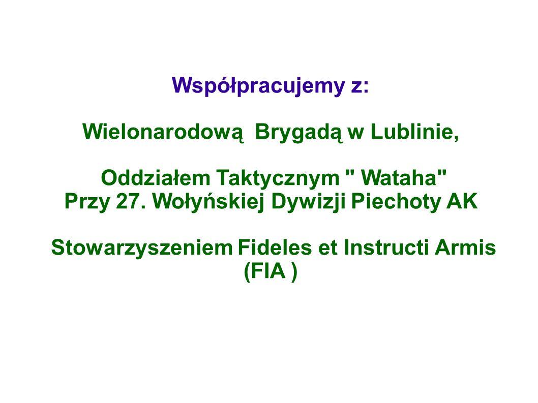 Współpracujemy z: Wielonarodową Brygadą w Lublinie, Oddziałem Taktycznym Wataha Przy 27.