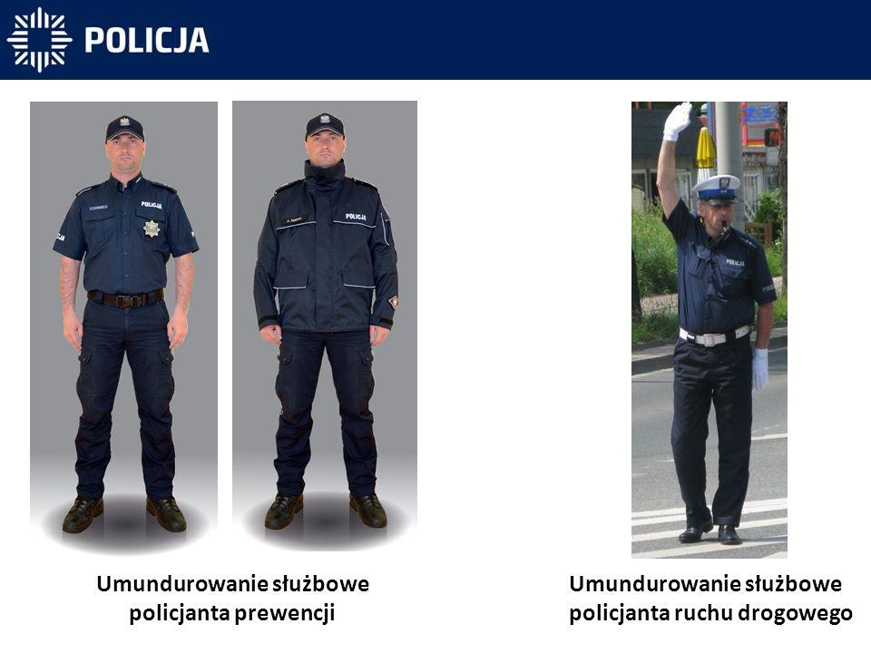 Umundurowanie służbowe policjanta prewencji Umundurowanie służbowe policjanta ruchu drogowego