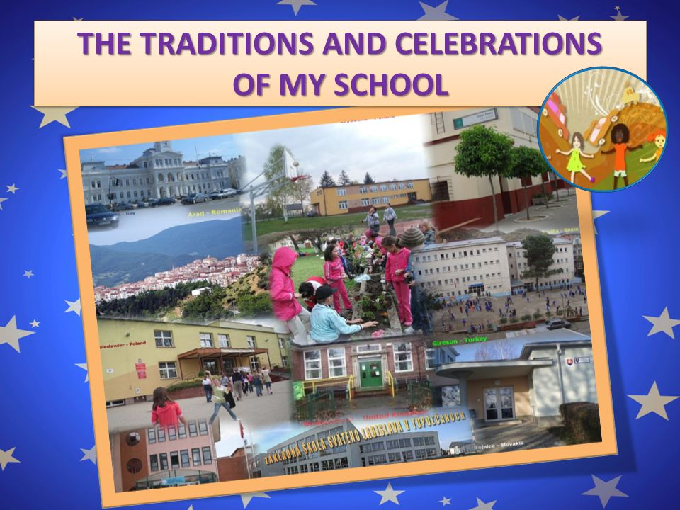 THE TRADITIONS AND CELEBRATIONS OF MY SCHOOL