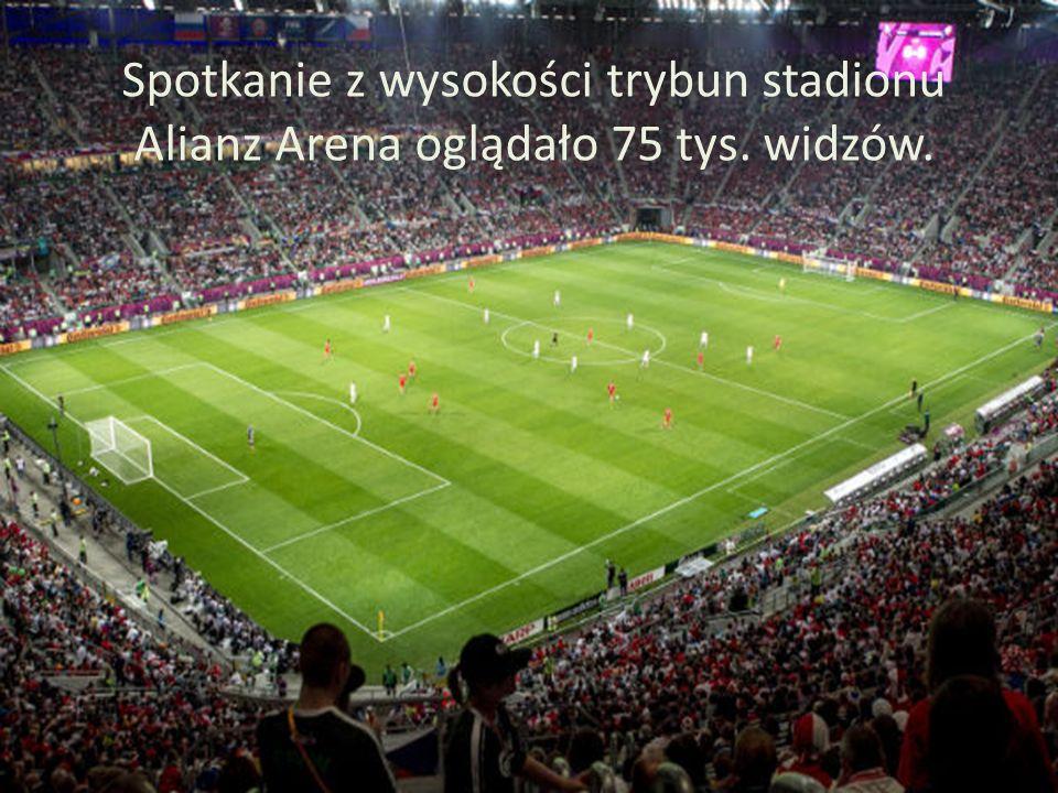 Spotkanie z wysokości trybun stadionu Alianz Arena oglądało 75 tys. widzów.