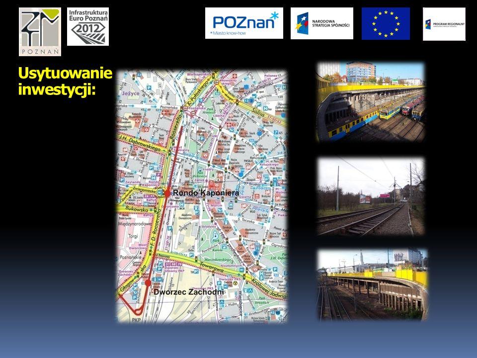 Lokalizacja inwestycji: Przebieg trasy: Rejon nad ulicą Libelta – Rondo Kaponiera – Dworzec Zachodni - pętla tramwajowa za Dworcem Zachodnim – ul.