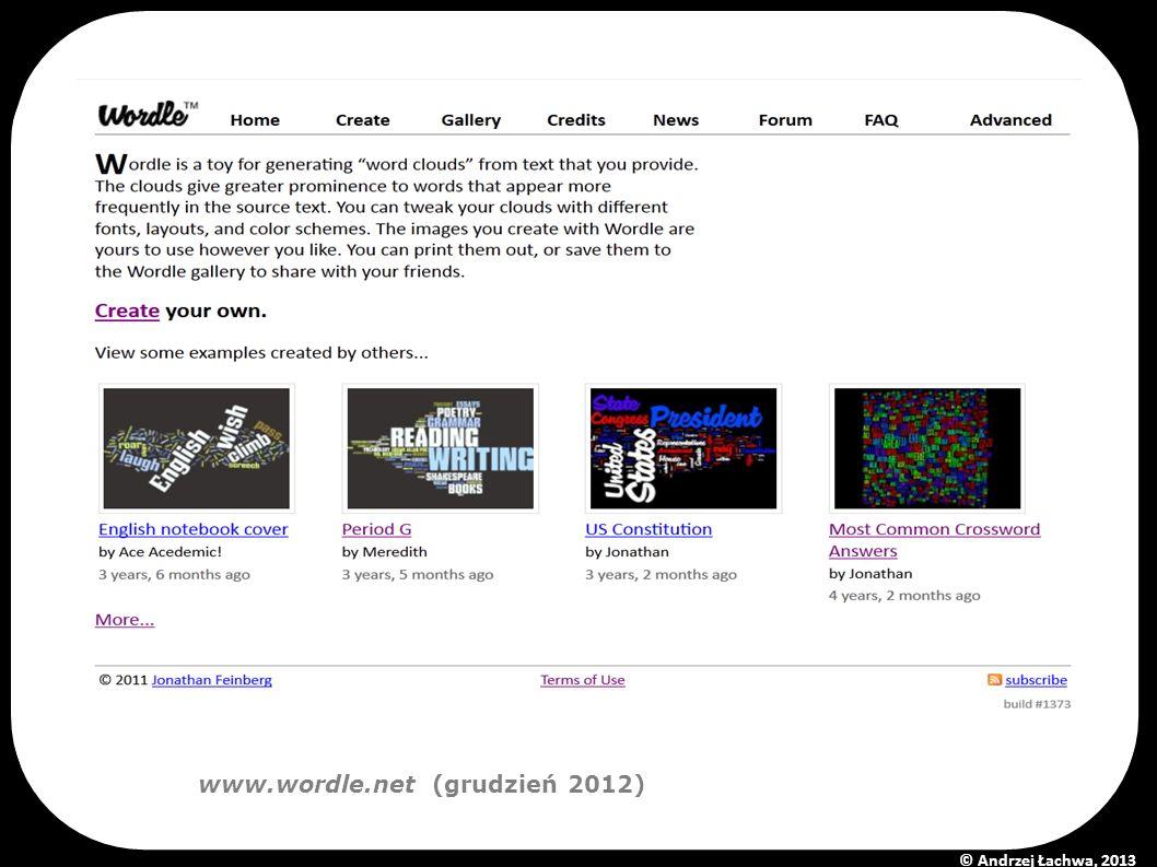 www.wordle.net (grudzień 2012) © Andrzej Łachwa, 2013