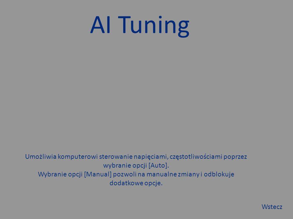 AI Tuning Umożliwia komputerowi sterowanie napięciami, częstotliwościami poprzez wybranie opcji [Auto].