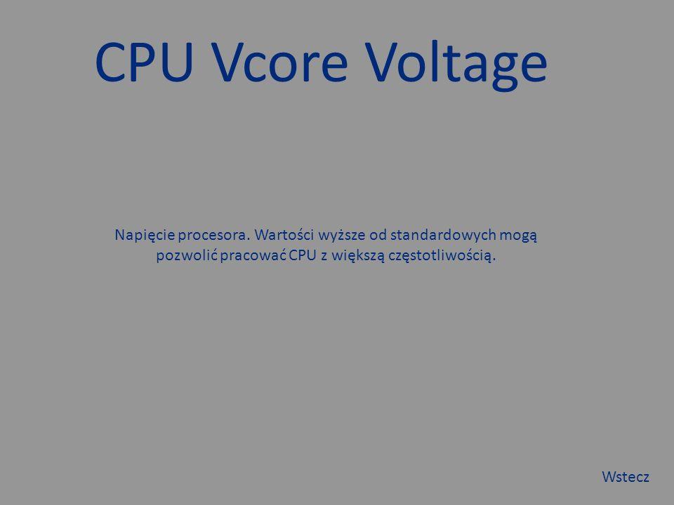 CPU Vcore Voltage Napięcie procesora.
