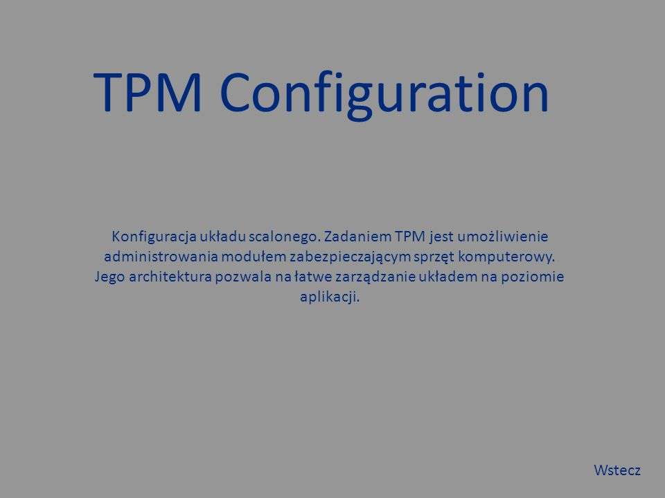 TPM Configuration Konfiguracja układu scalonego.