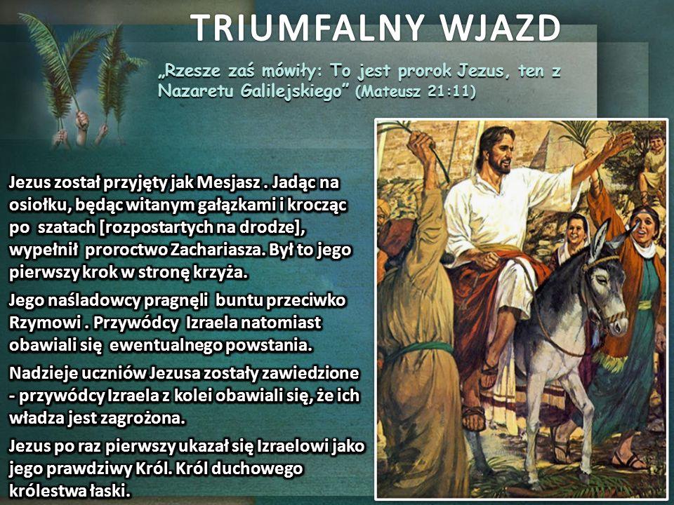 """""""Rzesze zaś mówiły: To jest prorok Jezus, ten z Nazaretu Galilejskiego"""" (Mateusz 21:11)"""
