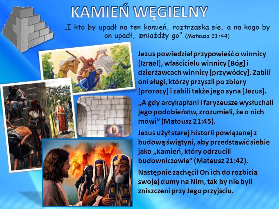 """""""I kto by upadł na ten kamień, roztrzaska się, a na kogo by on upadł, zmiażdży go"""" (Mateusz 21:44) Jezus powiedział przypowieść o winnicy [Izrael], wł"""