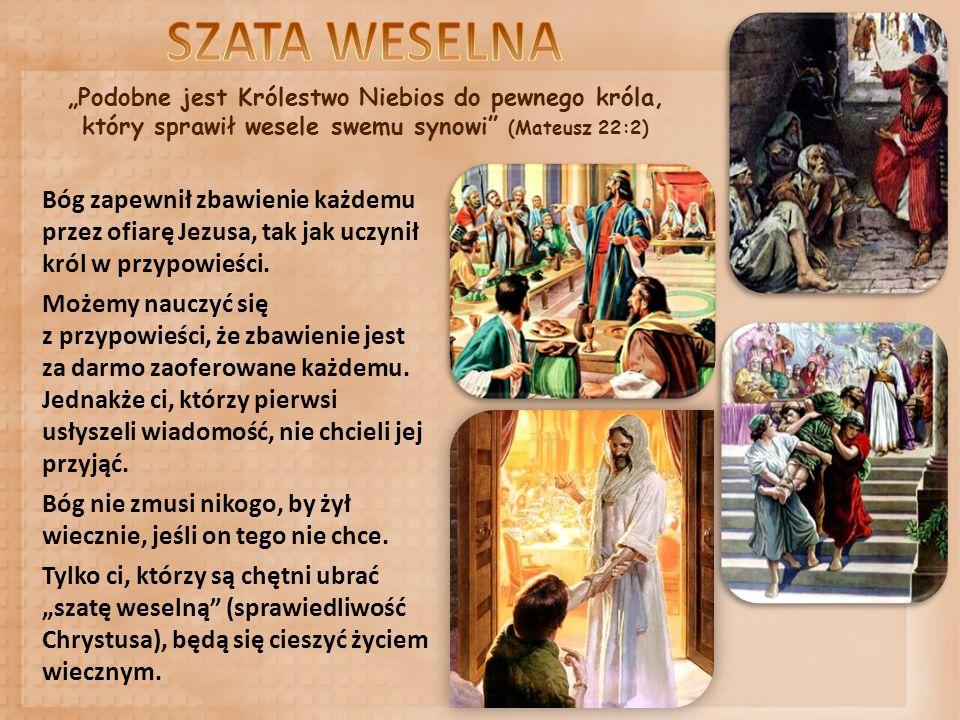 """""""Podobne jest Królestwo Niebios do pewnego króla, który sprawił wesele swemu synowi"""" (Mateusz 22:2) Bóg zapewnił zbawienie każdemu przez ofiarę Jezusa"""