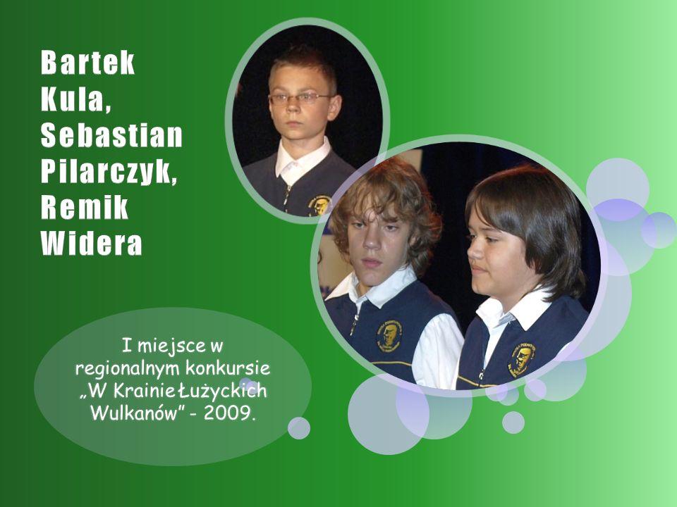 """I miejsce w regionalnym konkursie """"W Krainie Łużyckich Wulkanów - 2009."""
