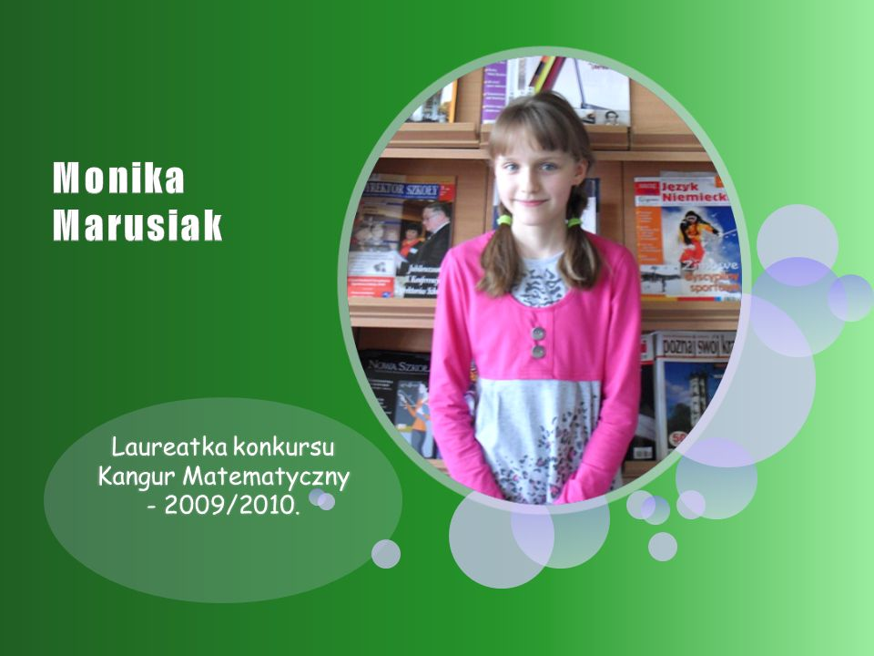 Laureatka konkursu Kangur Matematyczny - 2009/2010.