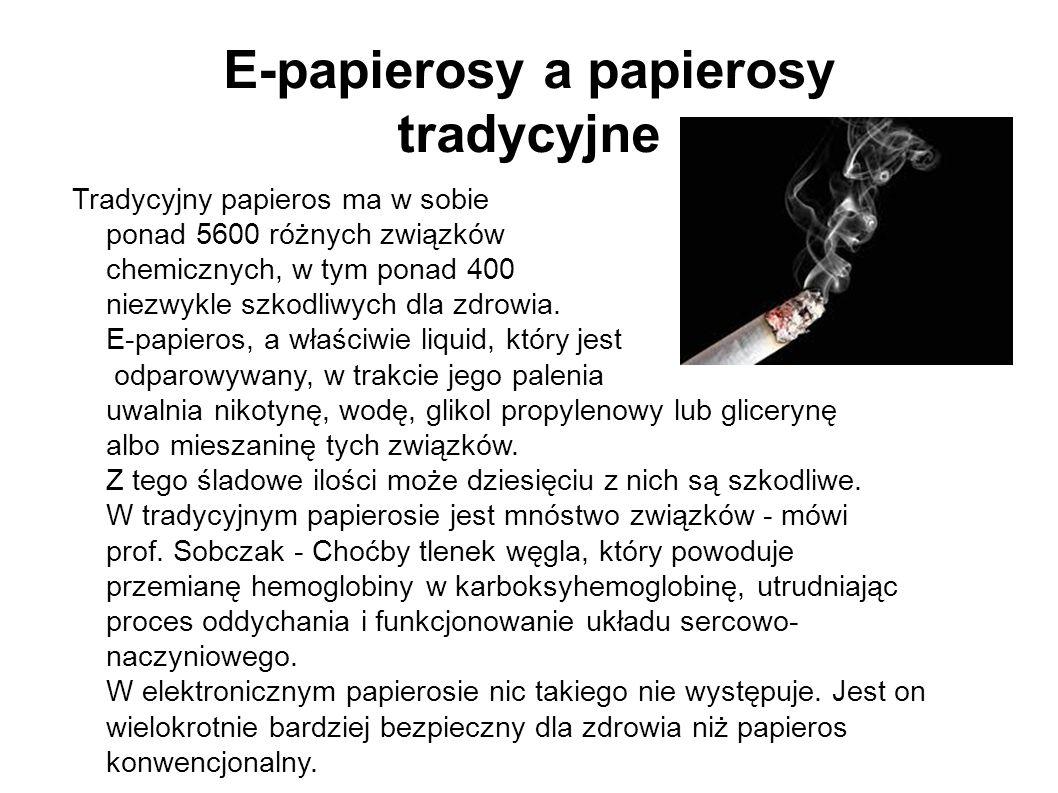 E-papierosy a papierosy tradycyjne Tradycyjny papieros ma w sobie ponad 5600 różnych związków chemicznych, w tym ponad 400 niezwykle szkodliwych dla z