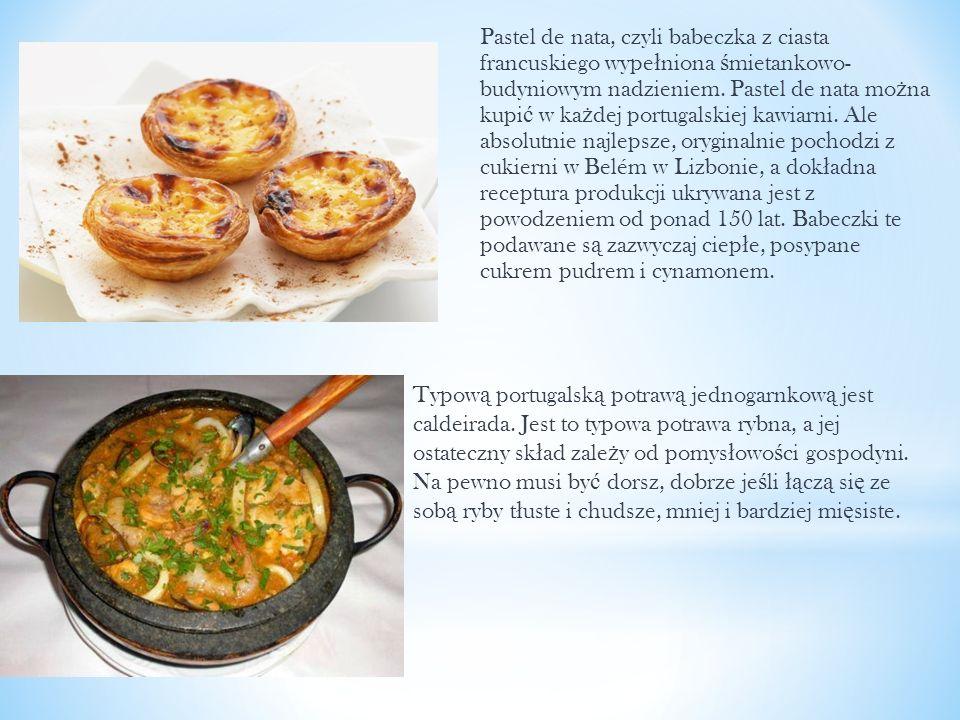 Typow ą portugalsk ą potraw ą jednogarnkow ą jest caldeirada. Jest to typowa potrawa rybna, a jej ostateczny sk ł ad zale ż y od pomys ł owo ś ci gosp