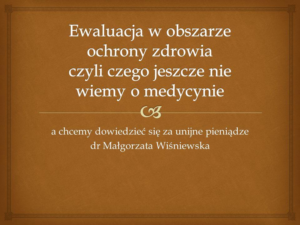 a chcemy dowiedzieć się za unijne pieniądze dr Małgorzata Wiśniewska