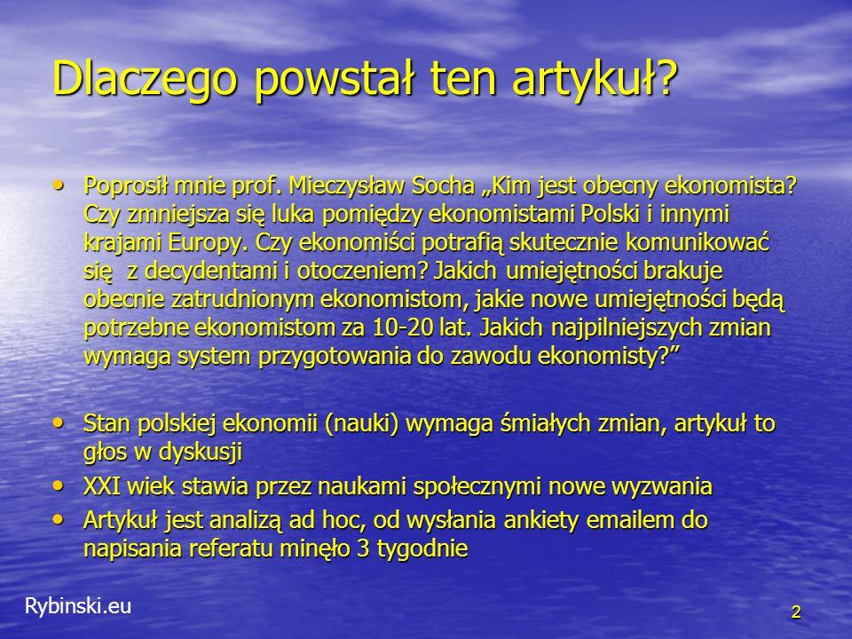 """Rybinski.eu Co różni polskich i amerykańkich ekonomistów 13 Obszar """"cechy zawodu ekonomisty W tym obszarze pojawiają się bardzo negatywne oceny sytuacji w środowisku ekonomistów w Polsce."""