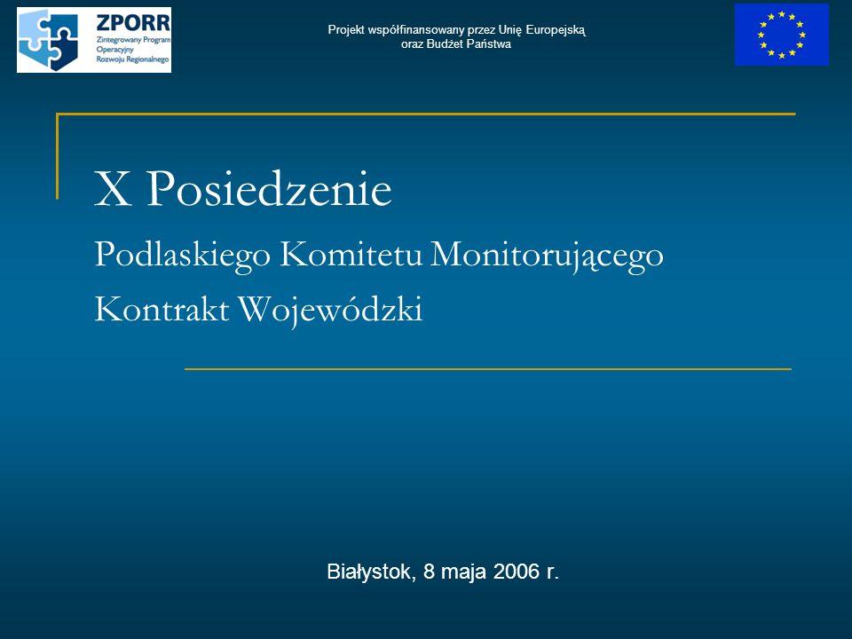 X Posiedzenie Podlaskiego Komitetu Monitorującego Kontrakt Wojewódzki Białystok, 8 maja 2006 r.