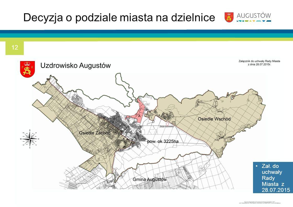Decyzja o podziale miasta na dzielnice Zał. do uchwały Rady Miasta z 28.07.2015 r. 12