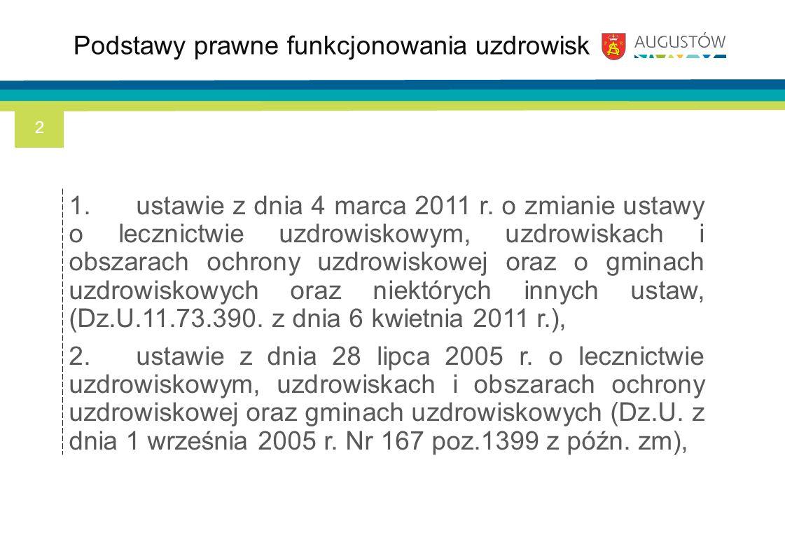1.ustawie z dnia 4 marca 2011 r. o zmianie ustawy o lecznictwie uzdrowiskowym, uzdrowiskach i obszarach ochrony uzdrowiskowej oraz o gminach uzdrowisk