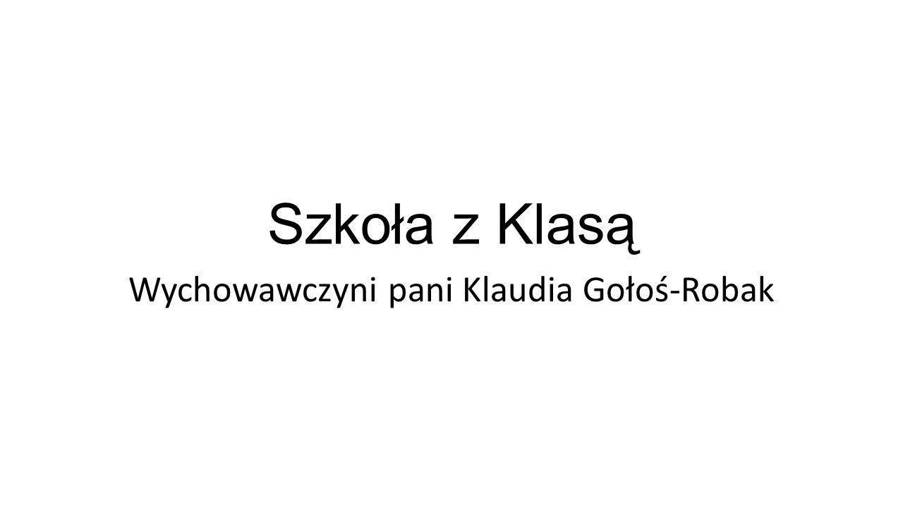 Szkoła z Klasą Wychowawczyni pani Klaudia Gołoś-Robak