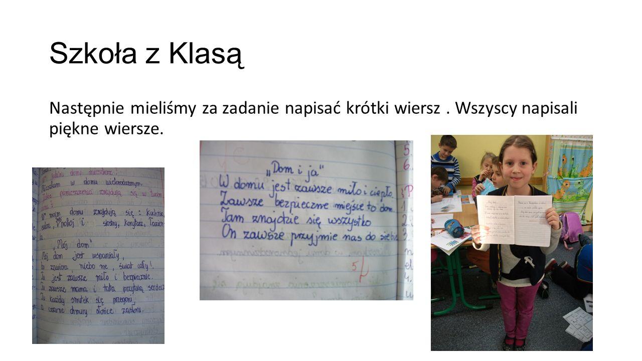 Szkoła z Klasą Następnie mieliśmy za zadanie napisać krótki wiersz.