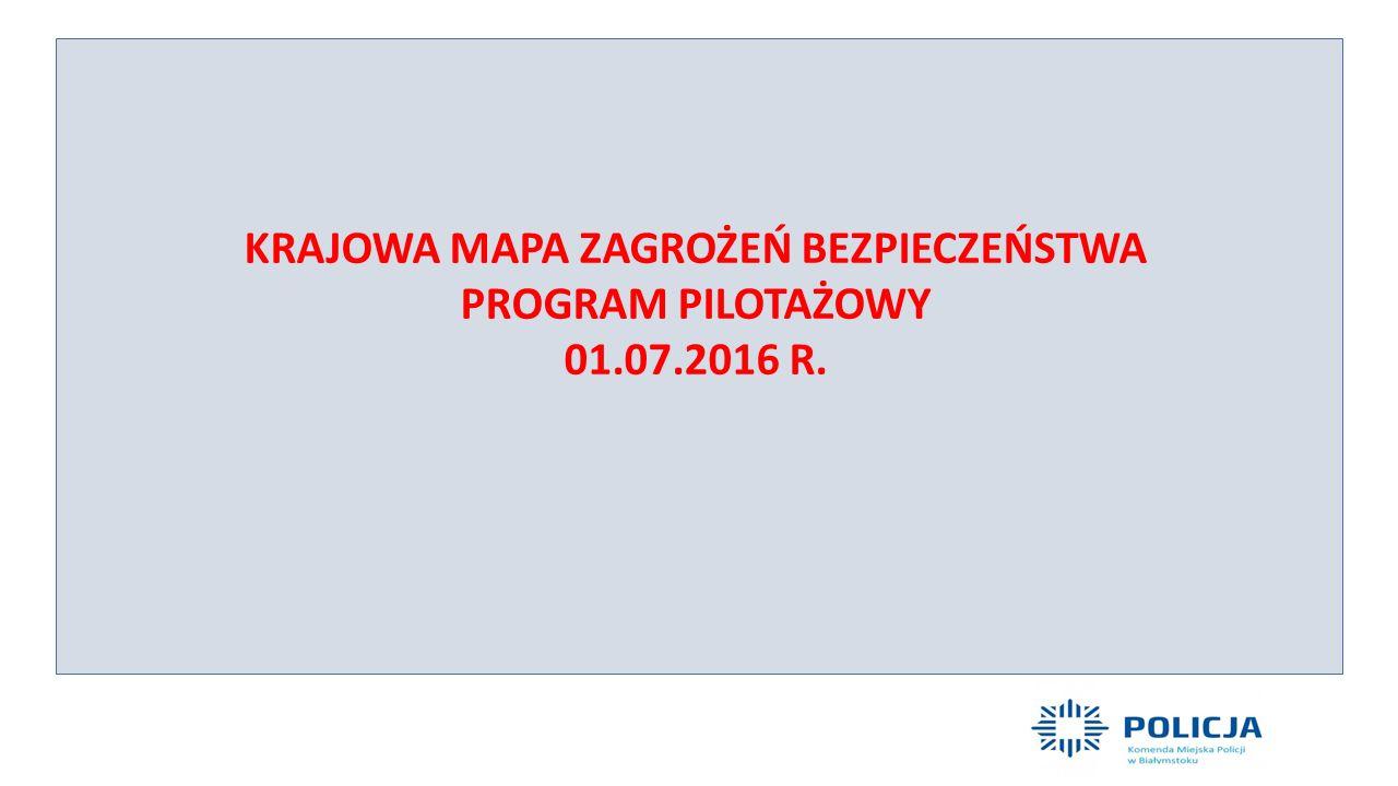 KRAJOWA MAPA ZAGROŻEŃ BEZPIECZEŃSTWA PROGRAM PILOTAŻOWY 01.07.2016 R.