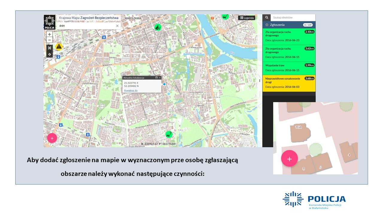 Aby dodać zgłoszenie na mapie w wyznaczonym prze osobę zgłaszającą obszarze należy wykonać następujące czynności: