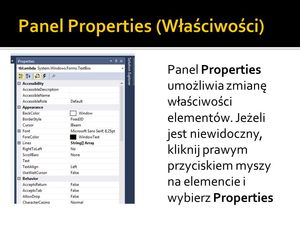 Panel Properties umożliwia zmianę właściwości elementów.