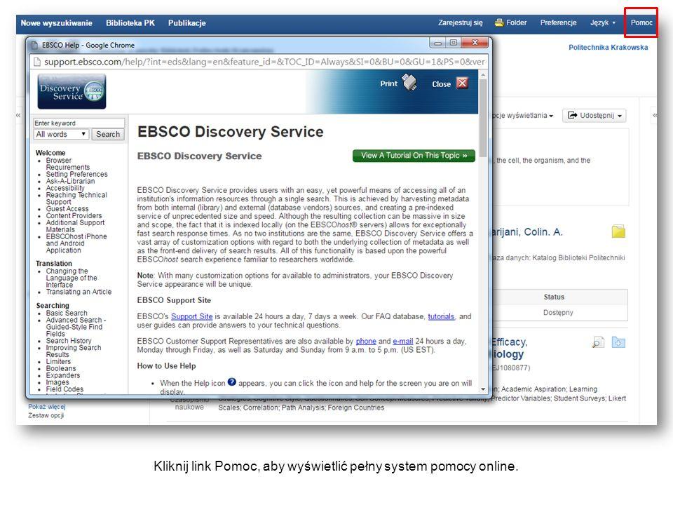 Kliknij link Pomoc, aby wyświetlić pełny system pomocy online.