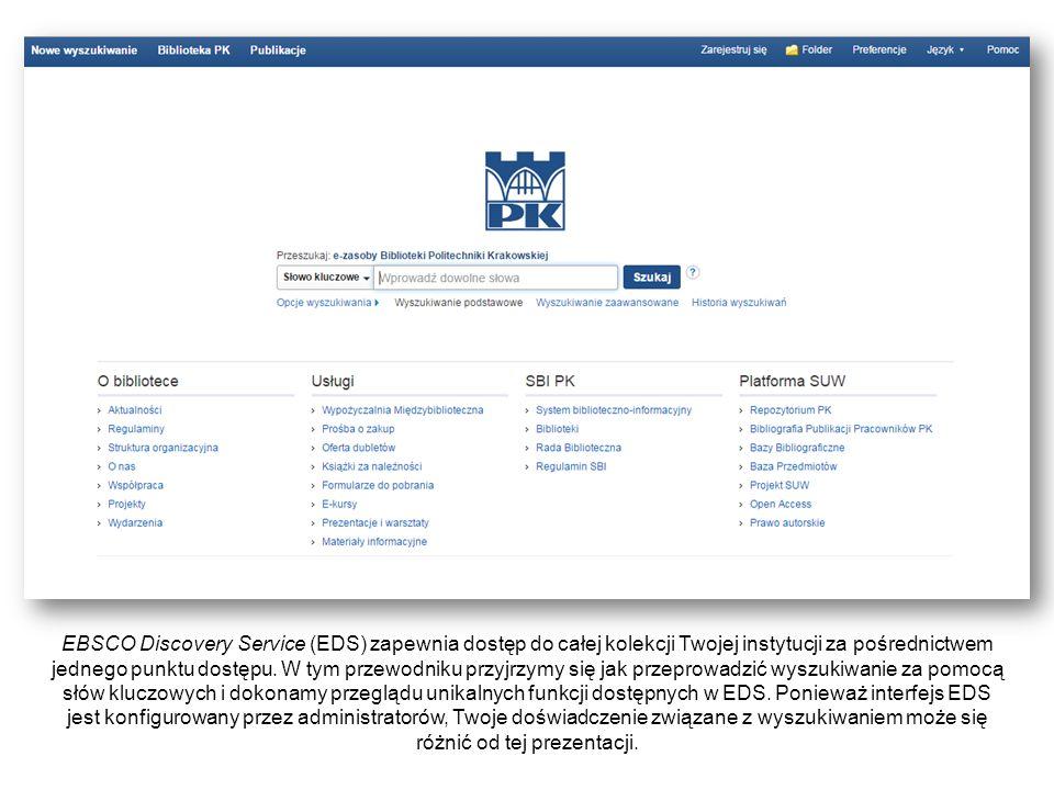 EBSCO Discovery Service (EDS) zapewnia dostęp do całej kolekcji Twojej instytucji za pośrednictwem jednego punktu dostępu. W tym przewodniku przyjrzym