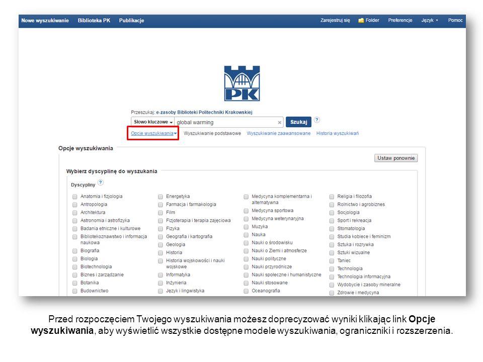 Przed rozpoczęciem Twojego wyszukiwania możesz doprecyzować wyniki klikając link Opcje wyszukiwania, aby wyświetlić wszystkie dostępne modele wyszukiwania, ograniczniki i rozszerzenia.