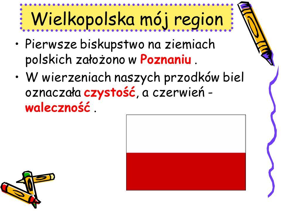 Pierwsze biskupstwo na ziemiach polskich założono w Poznaniu. W wierzeniach naszych przodków biel oznaczała czystość, a czerwień - waleczność. Wielkop