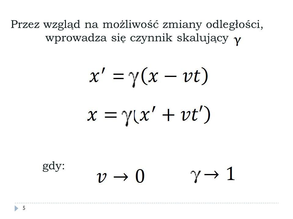 Przez wzgląd na możliwość zmiany odległości, wprowadza się czynnik skalujący gdy: 5