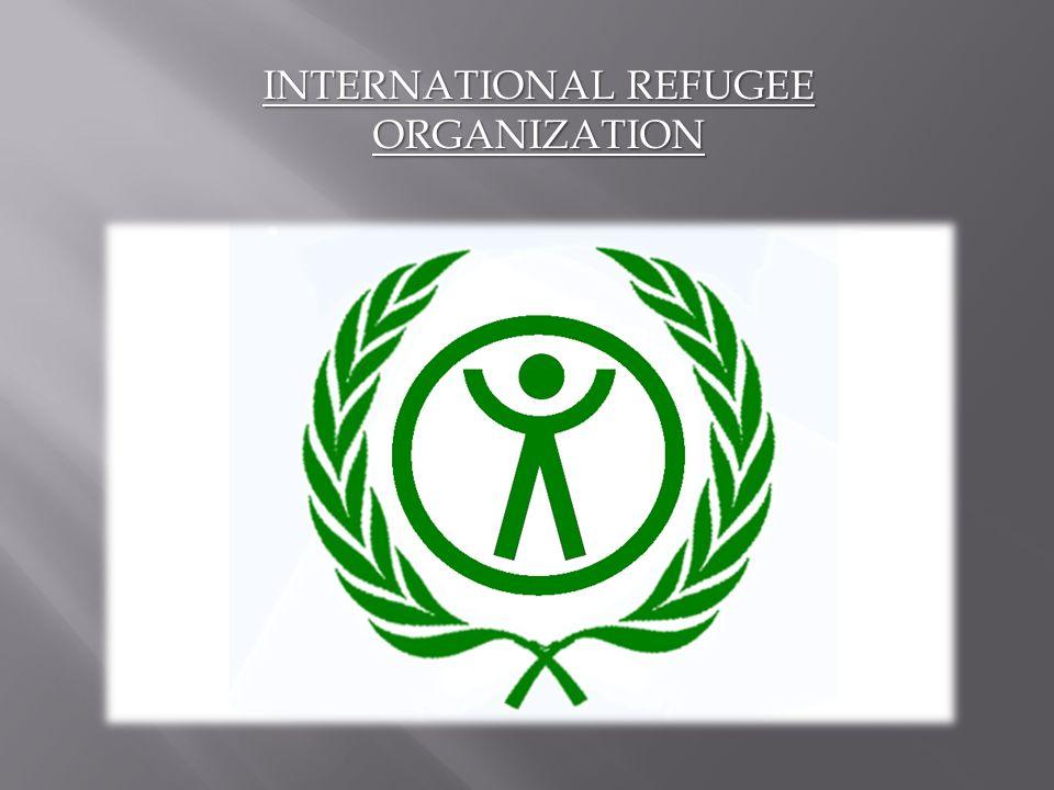 INTERNATIONAL REFUGEE ORGANIZATION