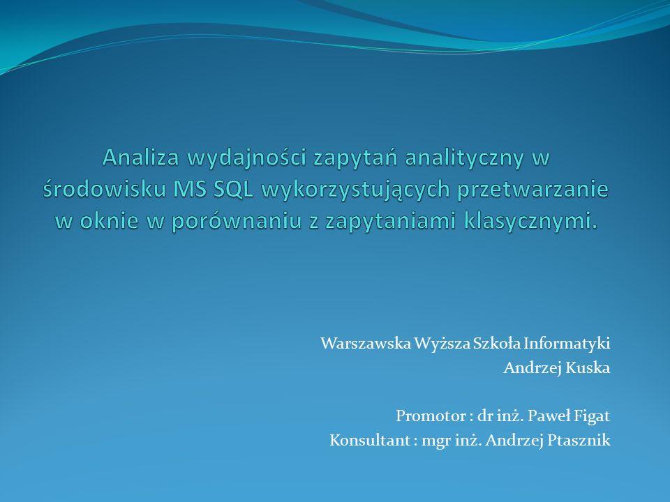 Warszawska Wyższa Szkoła Informatyki Andrzej Kuska Promotor : dr inż.