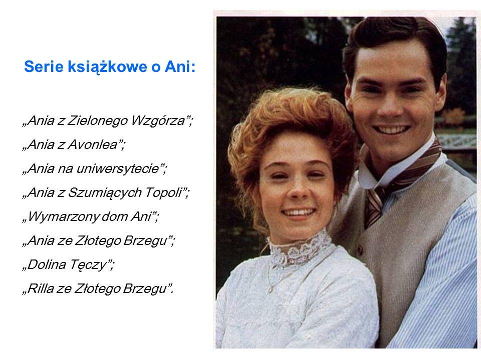"""Serie książkowe o Ani: """"Ania z Zielonego Wzgórza""""; """"Ania z Avonlea""""; """"Ania na uniwersytecie""""; """"Ania z Szumiących Topoli""""; """"Wymarzony dom Ani""""; """"Ania z"""