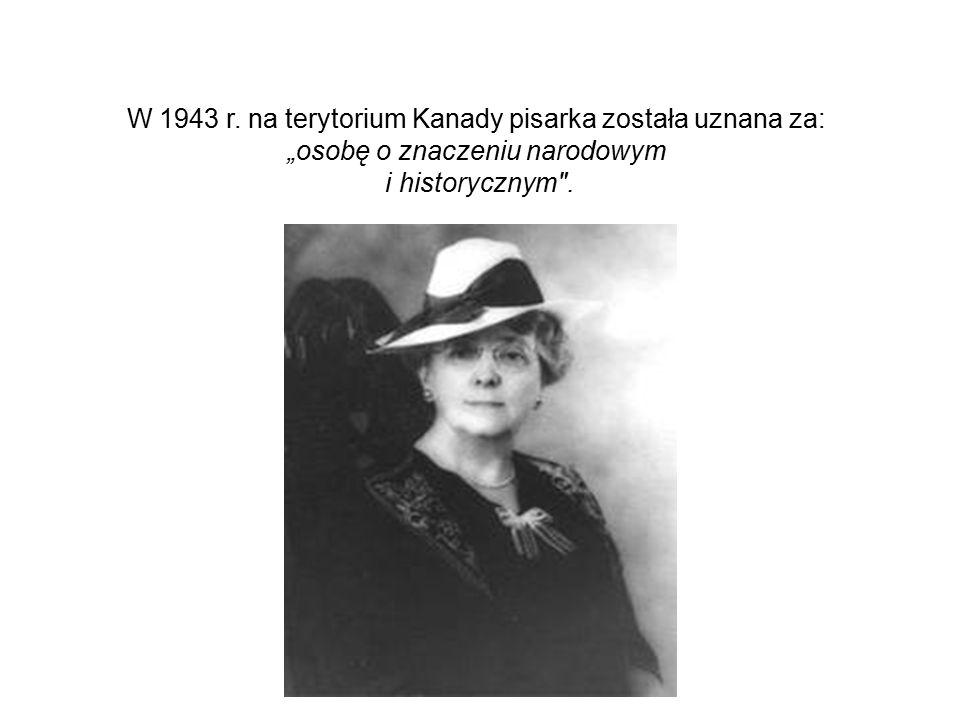 """W 1943 r. na terytorium Kanady pisarka została uznana za: """"osobę o znaczeniu narodowym i historycznym"""
