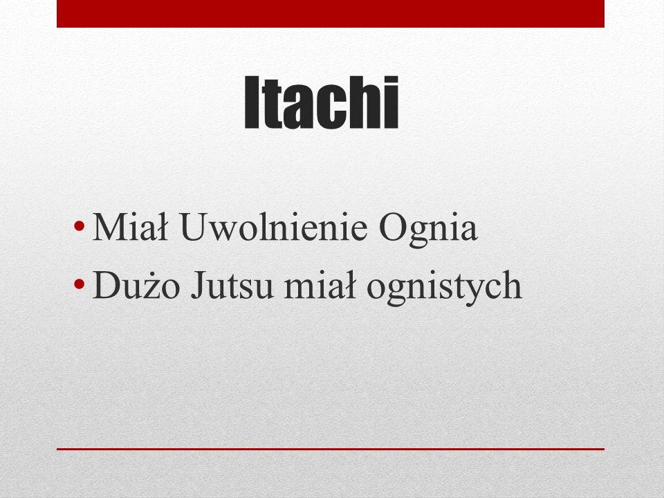 Itachi Miał Uwolnienie Ognia Dużo Jutsu miał ognistych