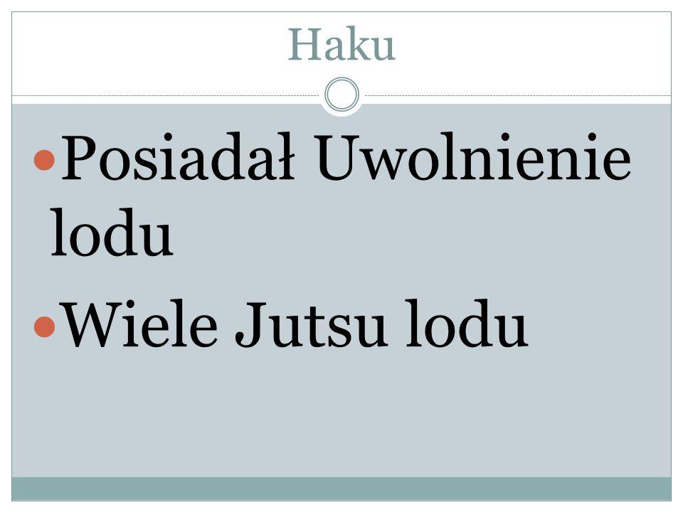 Haku P osiadał Uwolnienie lodu Wiele Jutsu lodu