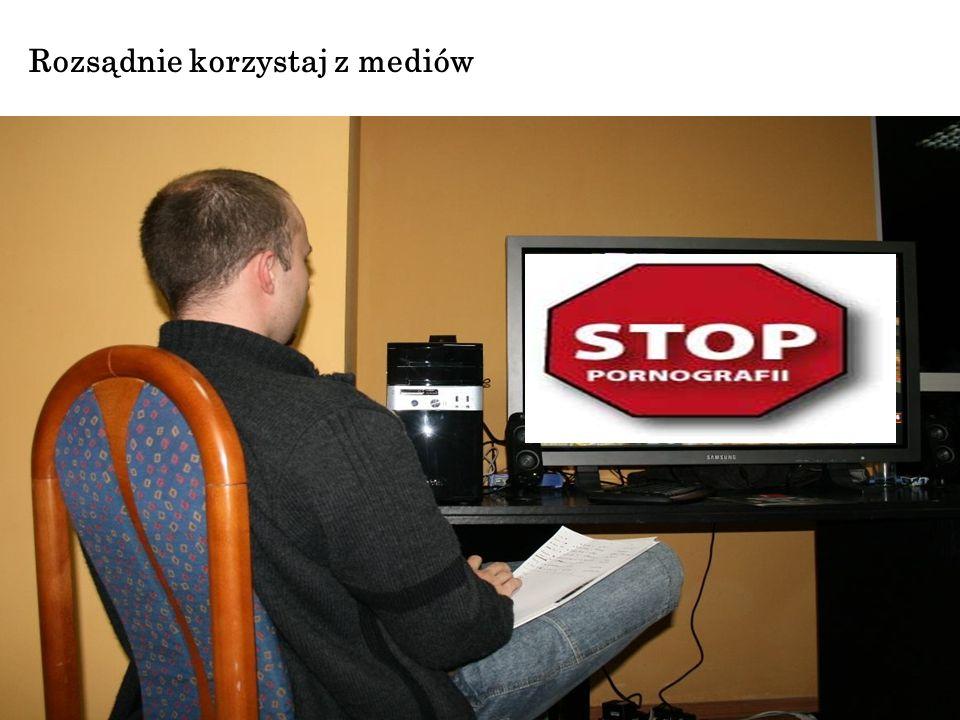 Rozsądnie korzystaj z mediów