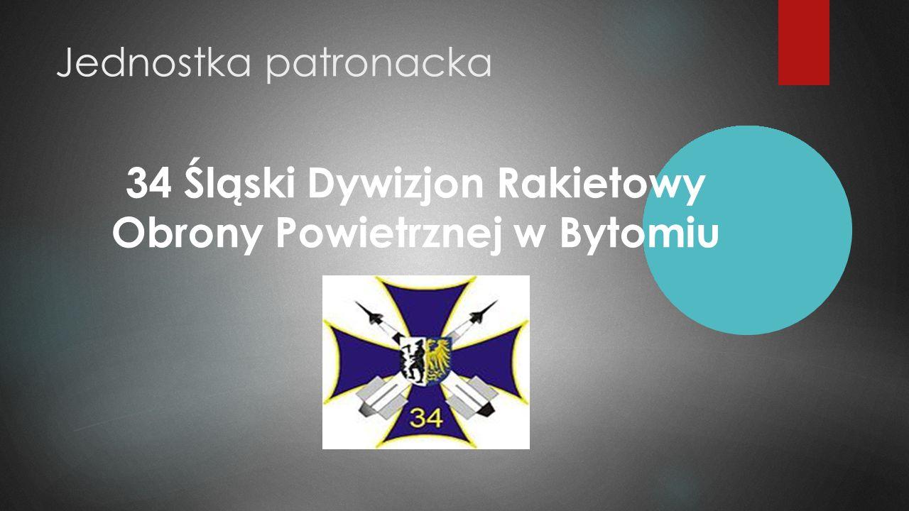 Jednostka patronacka 34 Śląski Dywizjon Rakietowy Obrony Powietrznej w Bytomiu