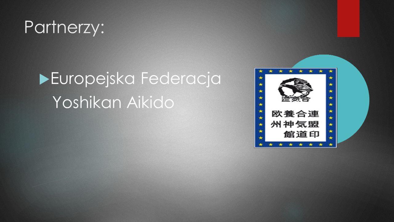 Partnerzy:  Europejska Federacja Yoshikan Aikido